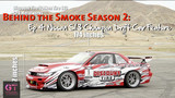 Behind the Smoke - Dai Yoshihara Formula Drift 2011/2012 Season Episode 37