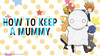 How to Keep a Mummy - Episode 10