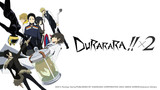 Durarara!! X2 The Third Arc (Dub)