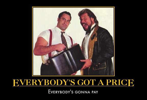 Image result for everyone has a price for the million dollar man