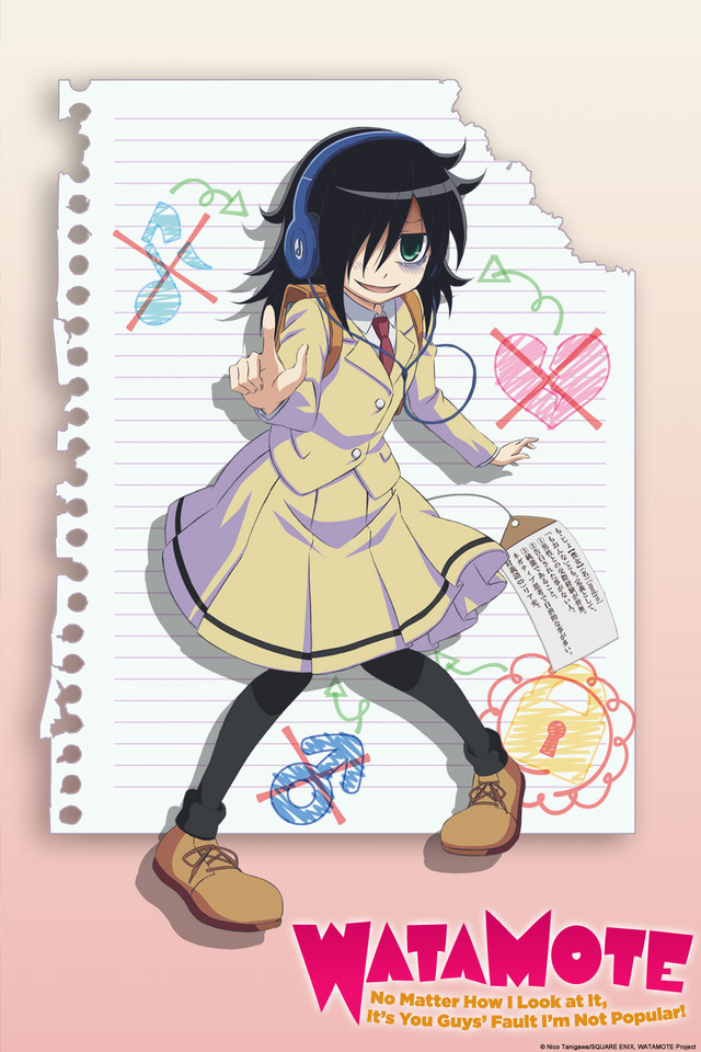 WATAMOTE ~No Matter How I Look at It, It's You Guys Fault I'm Not Popular!~