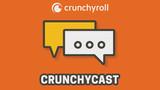 Crunchycast Episode 24
