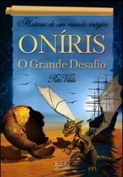 """""""Oníris – O Grande Desafio"""""""