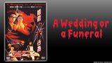 A Wedding or a Funeral