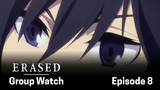 ERASED: Group Watch Episode 8