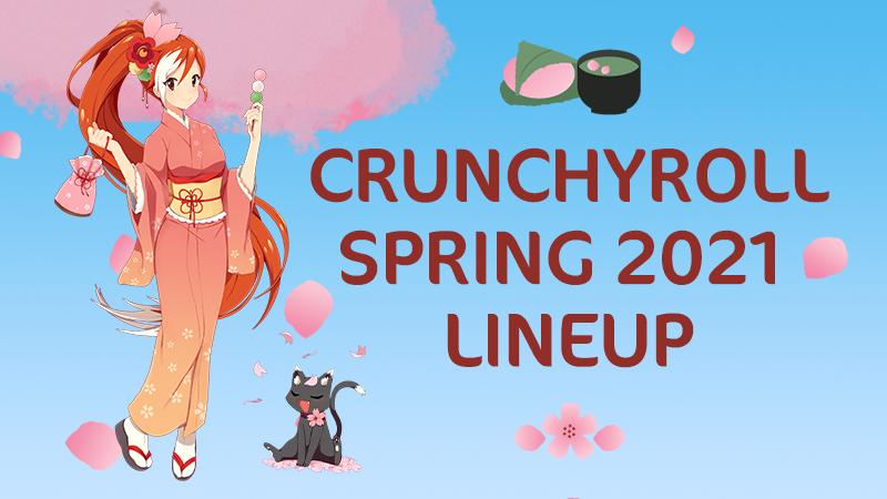 Crunchyroll Spring 2021 Lineup
