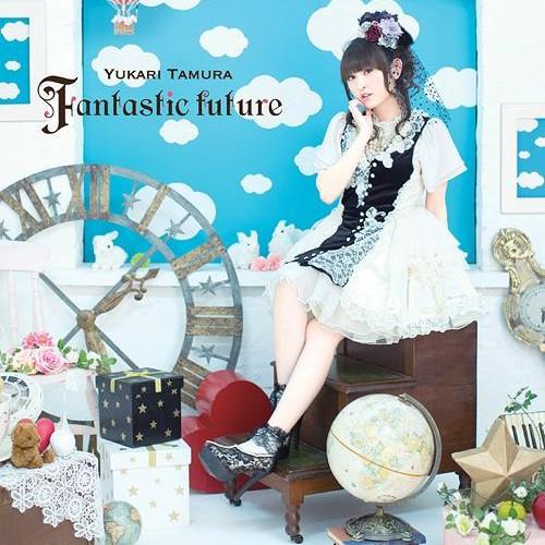 [Lirik+Terjemahan] Yukari Tamura - Fantastic Future (Masa Depan Yang Fantastis)