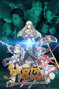 The 8th son? Are you kidding me? (English Dub) is a featured show.