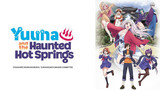 Yuuna and the Haunted Hot Springs