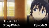 ERASED: Group Watch Episode 9