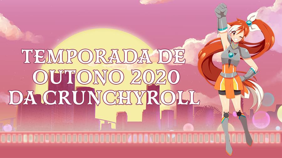Temporada Outono 2020 Crunchyroll