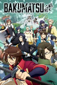 BAKUMATSU is a featured show.