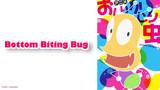 Bottom Biting Bug