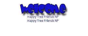 Crunchyroll - Happy Tree Friends RP - Group Info