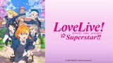Love Live! Superstar!!