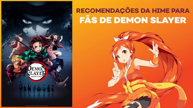 Recomendações da Hime para fãs de Demon Slayer